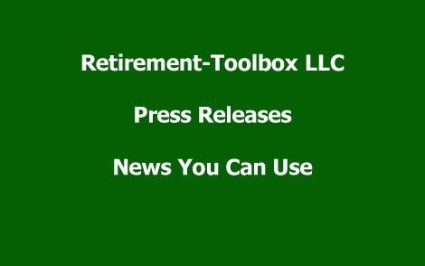 Retirement-Toolbox LLC Press Releases.  News you can use.
