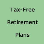 Tax-Free Retirement Plans can help you generate enough retirement money to enjoy your retirement years.